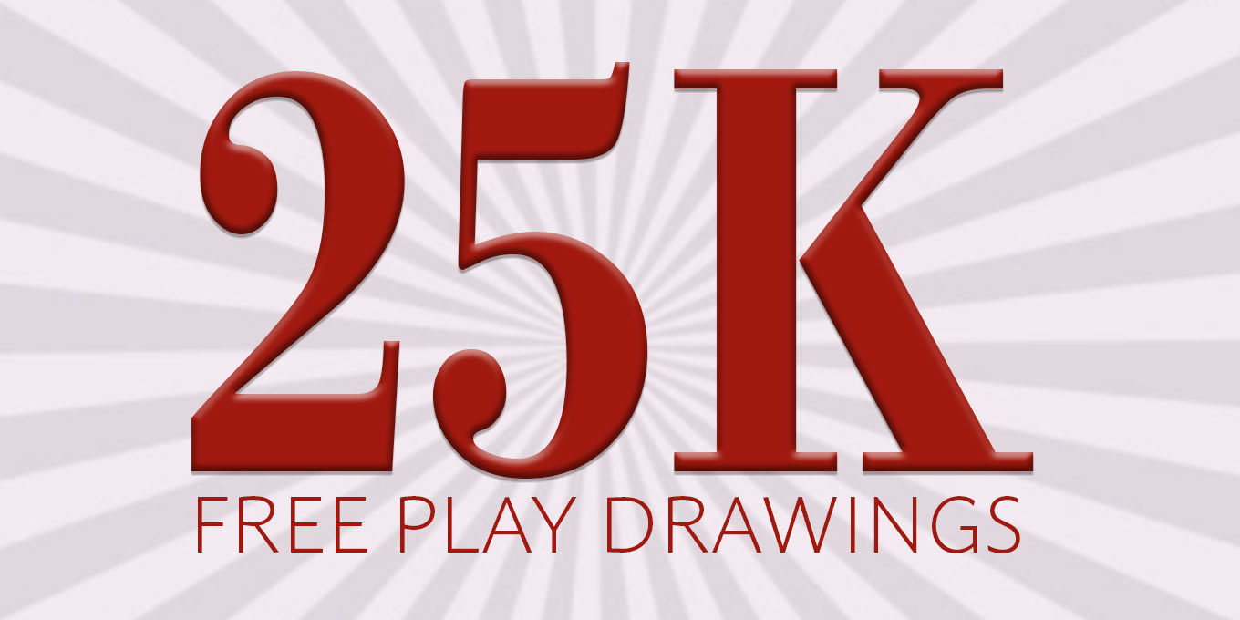 $25,000 Free Play Drawing